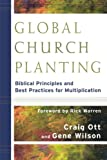 img - for Global Church Planting: Biblical Principles and Best Practices for Multiplication book / textbook / text book