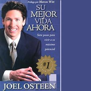 Su Mejor Vida Ahora [Your Best Life Now] | [Joel Osteen]