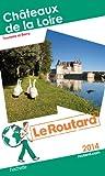 Le Routard Châteaux de la Loire 2014