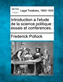 echange, troc Frederick Pollock - Introduction A L'Etude de La Science Politique: Essais Et Conferences.