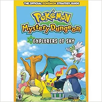 Pokemon Mystery Dungeon: Explorers of Sky: Prima Official Game Guide (Prima Official Game Guides: Pokémon) written by Lawrence Neves