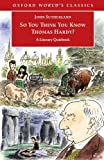 So You Think You Know Thomas Hardy?: A Literary Quizbook (Oxford World's Classics) (019280443X) by Sutherland, John