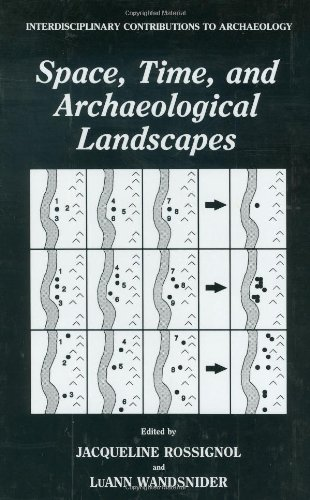 Space, Time, and Archaeological Landscapes (Interdisciplinary Contributions to Archaeology)