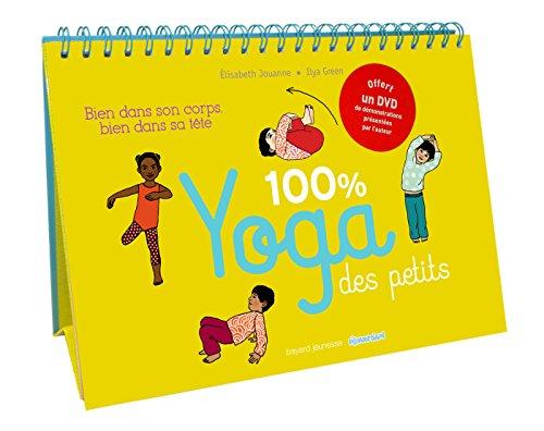 100 % yoga des petits : bien dans son corps, bien dans sa tête