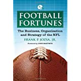 Football Fortunes: The Business, Organization and Strategy of the NFL ~ Frank P. Jozsa