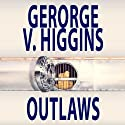 Outlaws (       UNABRIDGED) by George V. Higgins Narrated by Joe Barrett