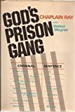 God's prison gang (0800708407) by Chaplain Ray
