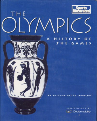 The Olympics A History of the Games, William Oscar Johnson