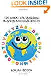 100 Great EFL Quizzes, Puzzles and Ch...