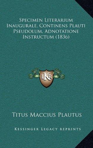 Specimen Literarium Inaugurale, Continens Plauti Pseudolum, Adnotatione Instructum (1836)