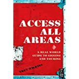 Access All Areas: A Real World Guide to Gigging and Touringby Trev Wilkins
