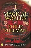 The Magical Worlds of Philip Pullman (0141318759) by Colbert, David