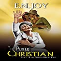 The Perfect Christian: Still Divas Series, Book 2 Audiobook by E.N. Joy Narrated by Sharell Palmer Schwarzer