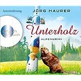Unterholz (Hörbestseller): Alpenkrimi