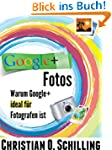 Google+ Fotos: Warum Google+ ideal f�...