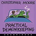 Practical Demonkeeping (       UNABRIDGED) by Christopher Moore Narrated by Oliver Wyman