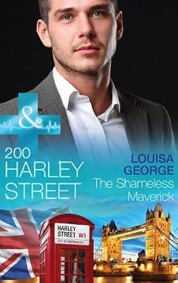 200 Harley Street: The Shameless Maverick (Mills & Boon Medical) (200 Harley Street - Book 7)