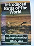 img - for Introduced Birds of the World: The worldwide history, distribution and influence of birds introduced to new environments book / textbook / text book