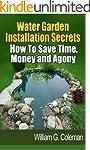 Water Garden Installation Secrets: Ho...