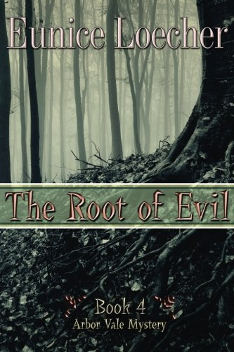 The Root of Evil (Arbor Vale Mystery) (Volume 4) PDF