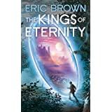 The Kings of Eternityby Eric Brown
