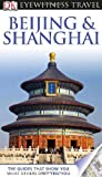 img - for DK Eyewitness Travel Guide: Beijing and Shanghai book / textbook / text book