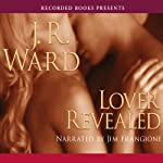 Lover Revealed: Black Dagger Brotherhood, Book 4 (       UNABRIDGED) by J.R. Ward Narrated by Jim Frangione