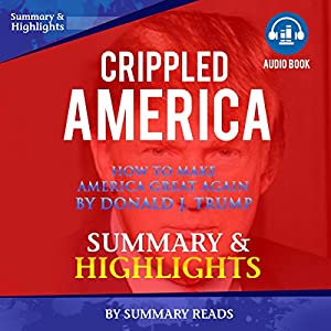 Crippled America: How to Make America Great Again, by Donald J. Trump Audiobook