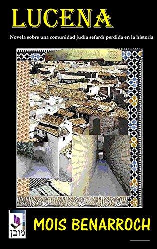 Lucena: Novela sobre una comunidad judía perdida en la historia