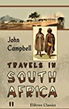 Travels in South Africa: Undertaken at the request of the London Missionary Society, being a narrative of a second journey in the interior of that country  Volume 2