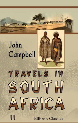 Travels in South Africa: Undertaken at the request of the London Missionary Society, being a narrative of a second journey in the interior of that country. Volume 2