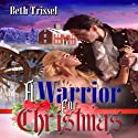 A Warrior for Christmas (       UNABRIDGED) by Beth Trissel Narrated by Rebecca Lynch