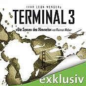 Die Sensen des Himmels (Terminal 3 - Folge 2) | Ivar Leon Menger, Raimon Weber