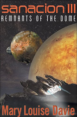 Book: Sanación III - Remnants of the Dome by Mary Louise Davie