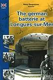 echange, troc Remy Desquenes - The German Battery at Longues-Sur-Mer