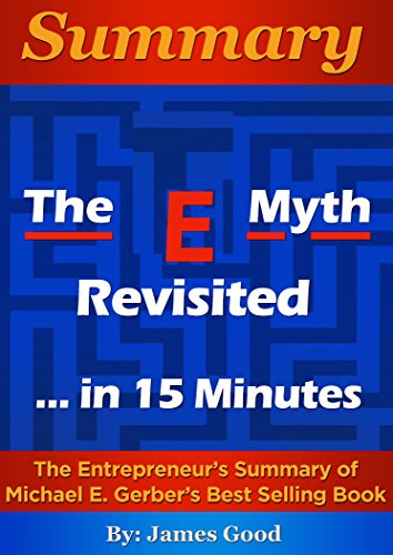 e myth revisited The e-myth revisited (1995) michael e gerber never before have so many people entertained the idea of starting their own businessif this applies to you, before you take the leap, read this book.
