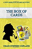 img - for The Box of Cards: A New Sherlock Holmes Mystery (New Sherlock Holmes Mysteries) (Volume 17) book / textbook / text book