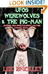 UFO's Werewolves & The Pig-Man: Expos...
