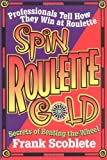 Spin Roulette Gold (1566250749) by Scoblete, Frank