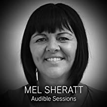 Mel Sherratt: Audible Sessions: FREE Exclusive Interview Discours Auteur(s) : Sophie Plateau Narrateur(s) : Mel Sherratt