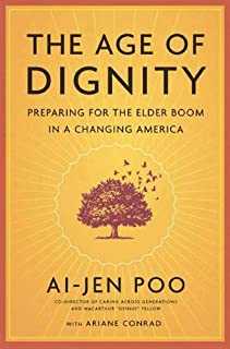 Book Cover: The Age of Dignity: Preparing for the Elder Boom in a Changing America
