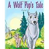 A Wolf Pup's Tale: The Story Of Rugmo ~ Rachel Yu