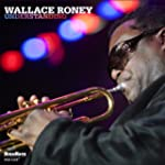 Understanding. Wallace Roney