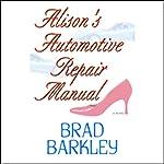 Alison's Automotive Repair Manual | Brad Barkley
