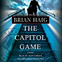 The Capitol Game Audiobook by Brian Haig Narrated by Scott Brick