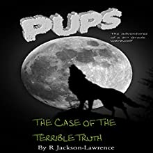 PUPS - The Case of the Terrible Truth: The Adventures of a Third Grade Werewolf, Book 8 (       UNABRIDGED) by Robert Jackson-Lawrence Narrated by R Jackson-Lawrence