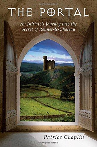 The Portal: An Initiate's Journey into the Secret of Rennes-le-Ch PDF