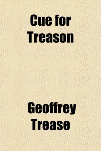 Cue for Treason by Geoffery Trease