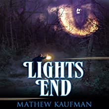 Lights End Audiobook by Mathew Kaufman Narrated by Kirk Strickland