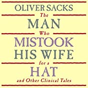 The Man Who Mistook His Wife for a Hat: and Other Clinical Tales | [Oliver Sacks]